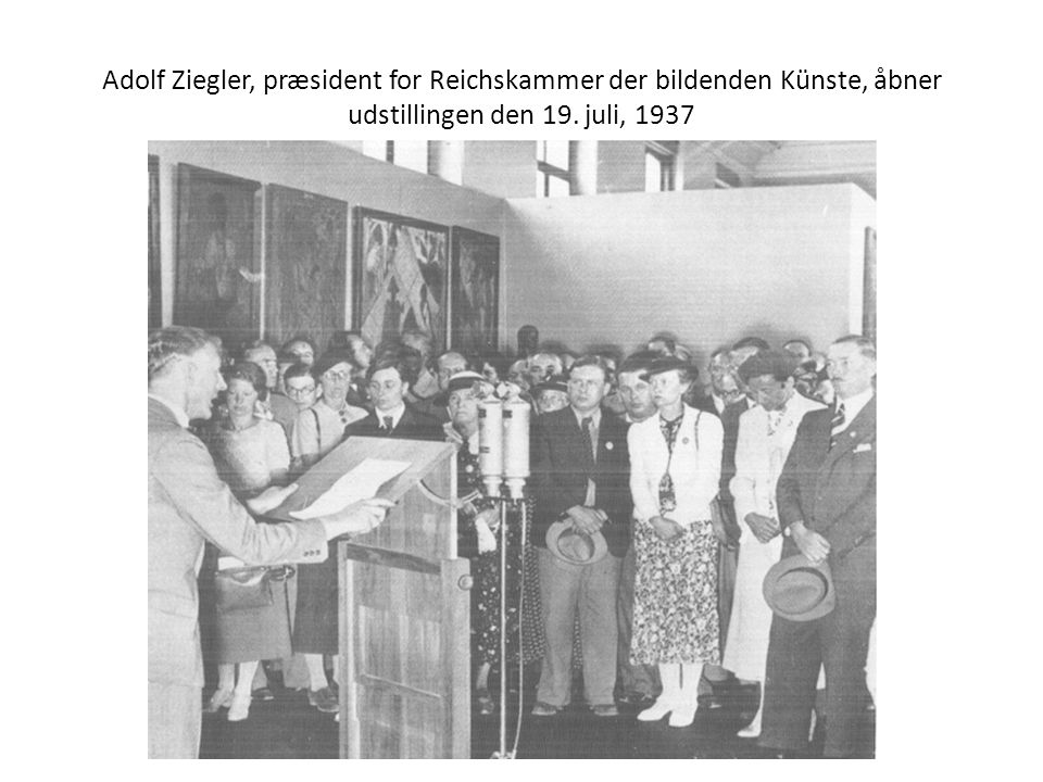 Adolf Ziegler, præsident for Reichskammer der bildenden Künste, åbner udstillingen den 19. juli, 1937