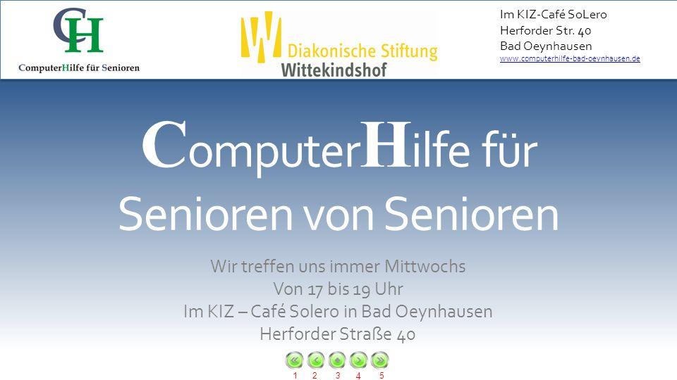 123 4 5 Im KIZ-Café SoLero Herforder Str. 40 Bad Oeynhausen www.computerhilfe-bad-oeynhausen.de Wir treffen uns immer Mittwochs Von 17 bis 19 Uhr Im K