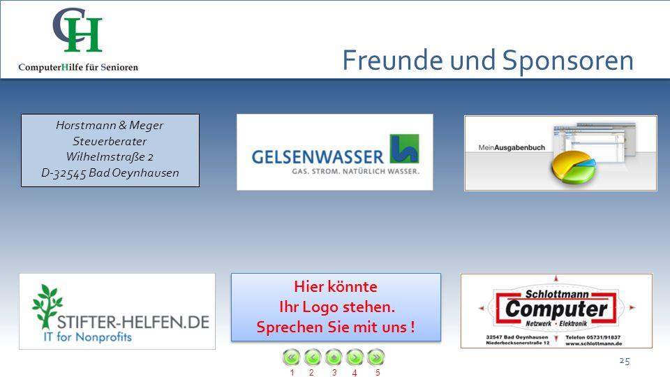 123 4 5 Freunde und Sponsoren 25 Horstmann & Meger Steuerberater Wilhelmstraße 2 D-32545 Bad Oeynhausen Hier könnte Ihr Logo stehen. Sprechen Sie mit