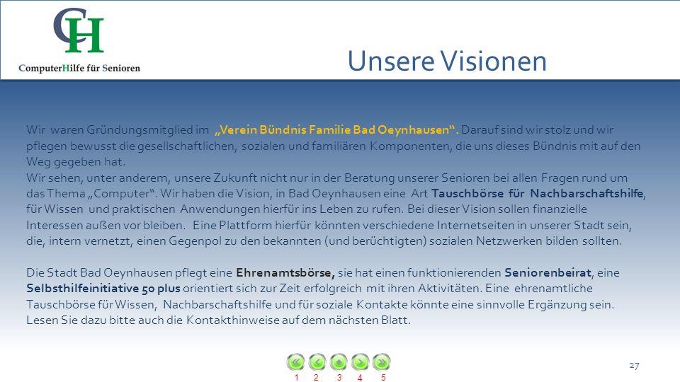 123 4 5 Unsere Visionen 27 Wir waren Gründungsmitglied im Verein Bündnis Familie Bad Oeynhausen. Darauf sind wir stolz und wir pflegen bewusst die ges