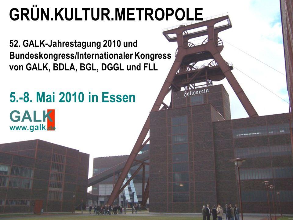 52. GALK-Jahrestagung 2010 und Bundeskongress/Internationaler Kongress von GALK, BDLA, BGL, DGGL und FLL www.galk. de GRÜN.KULTUR.METROPOLE 5.-8. Mai