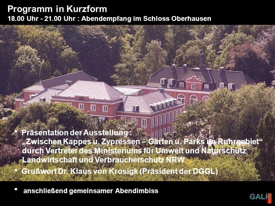 Programm in Kurzform 18.00 Uhr - 21.00 Uhr : Abendempfang im Schloss Oberhausen Präsentation der Ausstellung : Zwischen Kappes u.