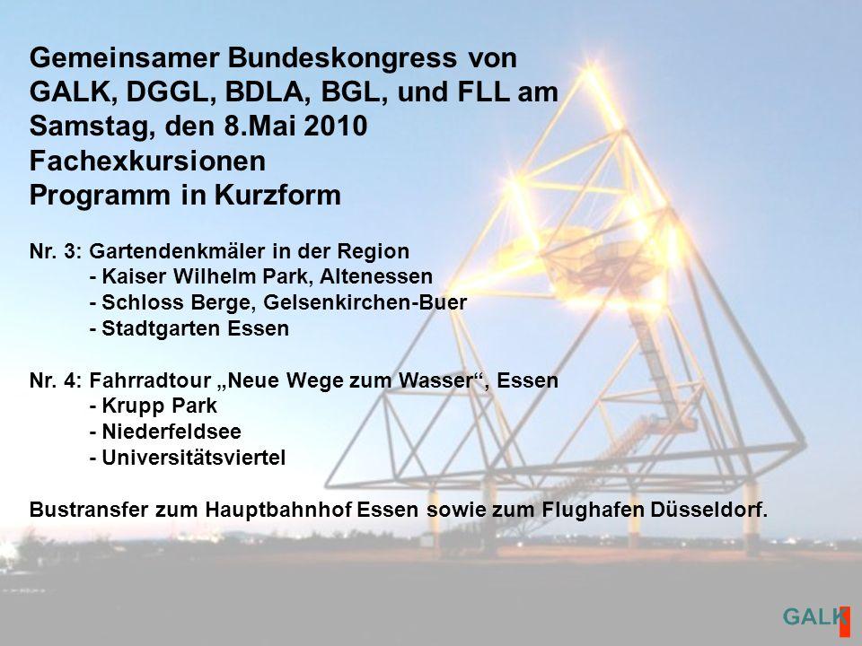 Gemeinsamer Bundeskongress von GALK, DGGL, BDLA, BGL, und FLL am Samstag, den 8.Mai 2010 Fachexkursionen Programm in Kurzform Nr.