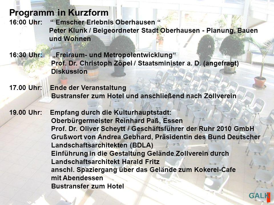 Programm in Kurzform 16:00 Uhr: Emscher Erlebnis Oberhausen Peter Klunk / Beigeordneter Stadt Oberhausen - Planung, Bauen und Wohnen 16:30 Uhr: Freiraum- und Metropolentwicklung Prof.