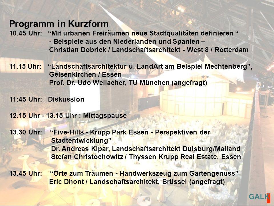 Programm in Kurzform 10.45 Uhr: Mit urbanen Freiräumen neue Stadtqualitäten definieren - Beispiele aus den Niederlanden und Spanien – Christian Dobrick / Landschaftsarchitekt - West 8 / Rotterdam 11.15 Uhr: Landschaftsarchitektur u.