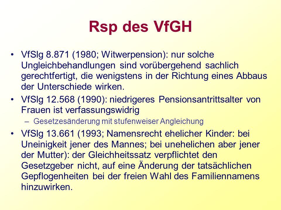 Rsp des VfGH VfSlg 8.871 (1980; Witwerpension): nur solche Ungleichbehandlungen sind vorübergehend sachlich gerechtfertigt, die wenigstens in der Rich