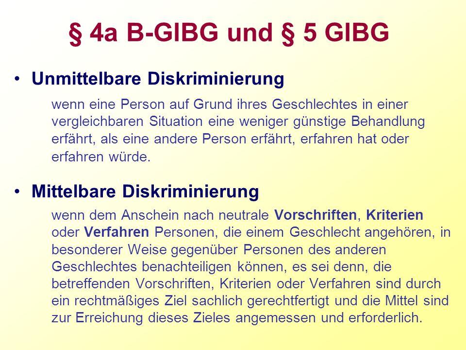 § 4a B-GlBG und § 5 GlBG Unmittelbare Diskriminierung wenn eine Person auf Grund ihres Geschlechtes in einer vergleichbaren Situation eine weniger gün