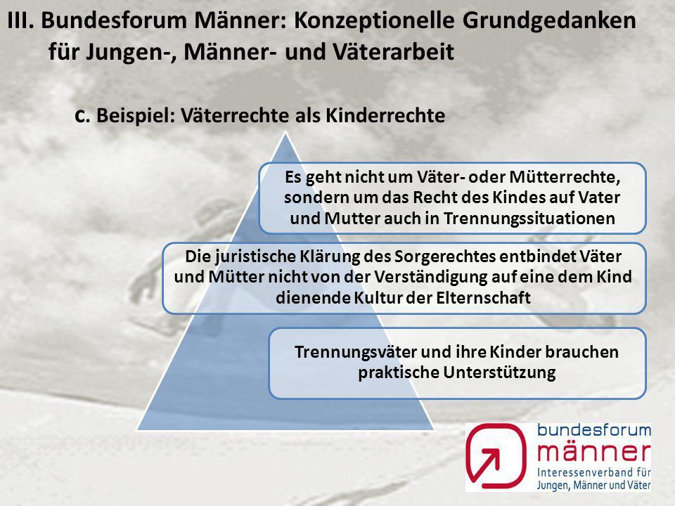III. Bundesforum Männer: Konzeptionelle Grundgedanken für Jungen-, Männer- und Väterarbeit b.