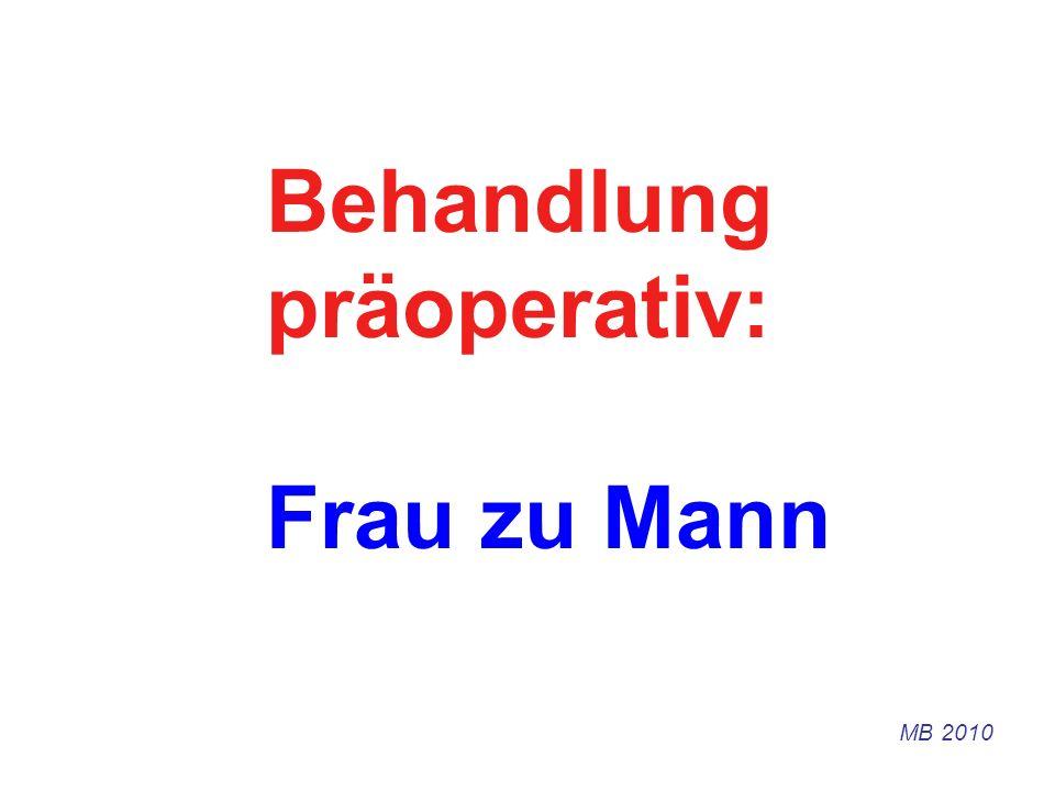 Behandlung präoperativ: Frau zu Mann MB 2010