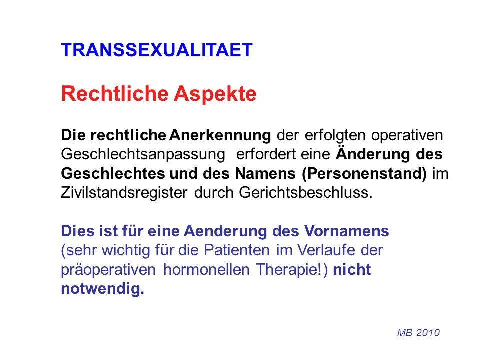 TRANSSEXUALITAET Rechtliche Aspekte EHE: Laut Gerichtsbeschluss des Bezirksgerichts St.Gallen vom 26.11.1996 ist die Ehe weiterhin gültig, da das Erfordernis der nicht gleichen Geschlechtszugehörigkeit - ansonsten Nichtehe vorläge - nur zum Zeitpunkt der Eheschliessung bestehen muss.