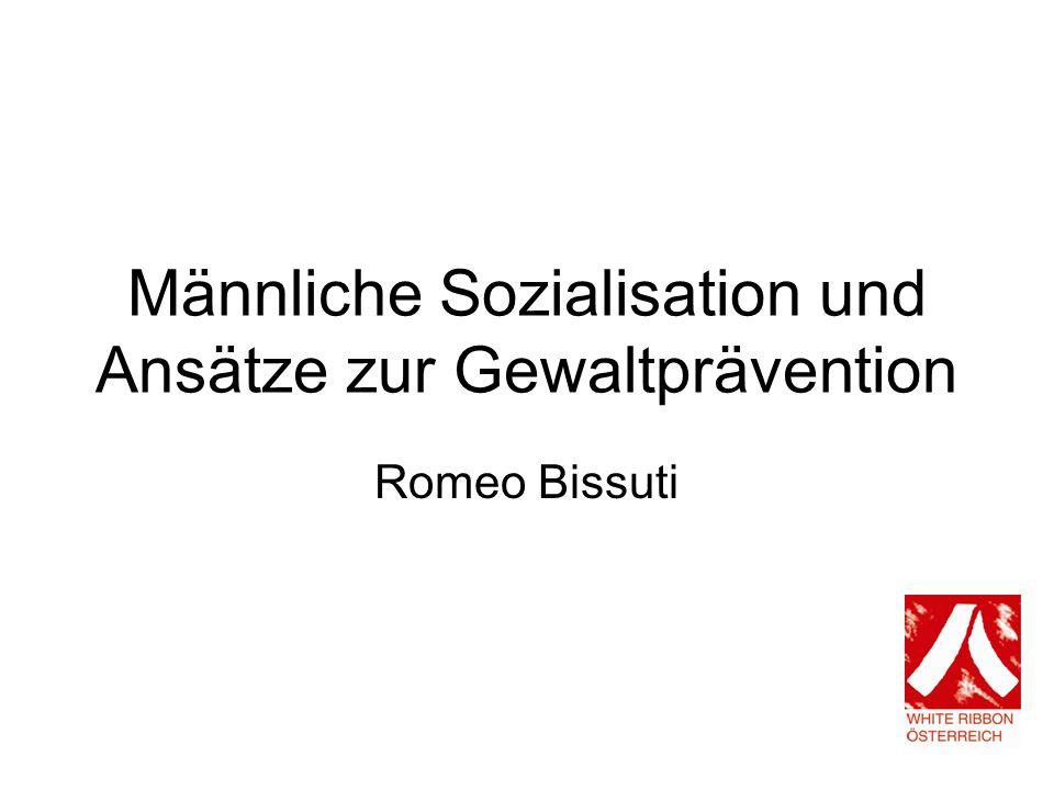 Männliche Sozialisation und Ansätze zur Gewaltprävention Romeo Bissuti