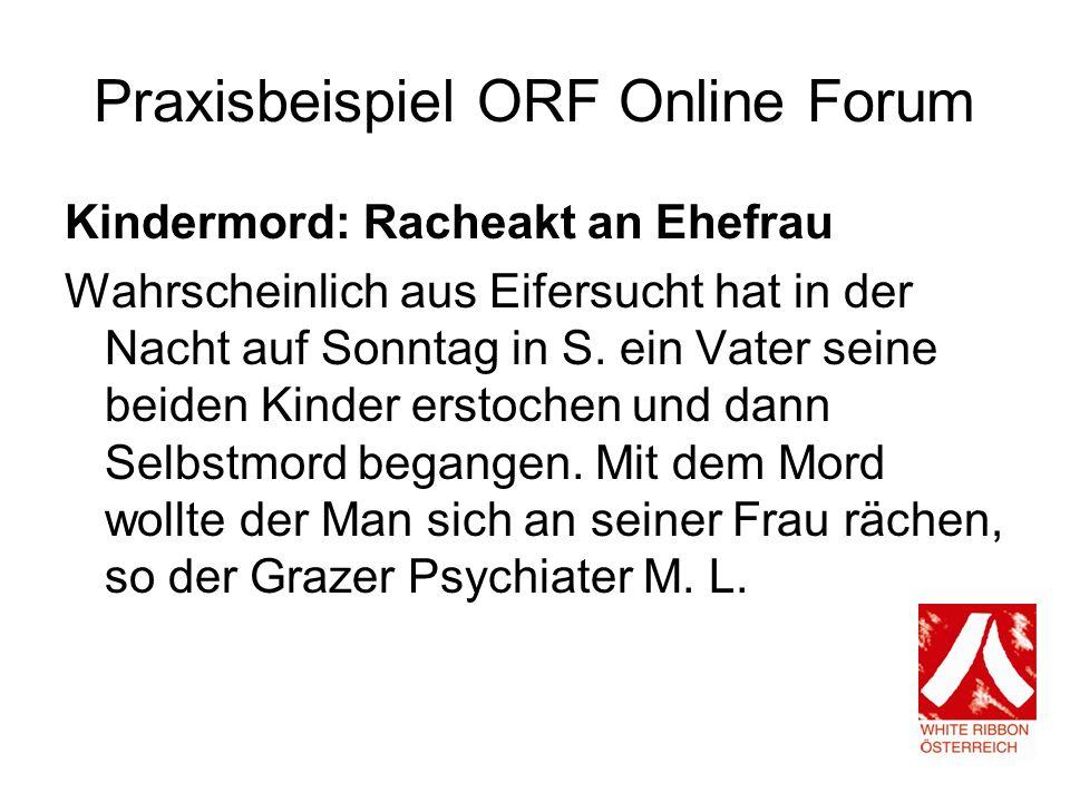 Praxisbeispiel ORF Online Forum Kindermord: Racheakt an Ehefrau Wahrscheinlich aus Eifersucht hat in der Nacht auf Sonntag in S.