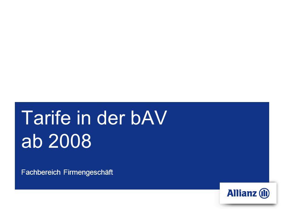 Tarife in der bAV ab 2008 Fachbereich Firmengeschäft