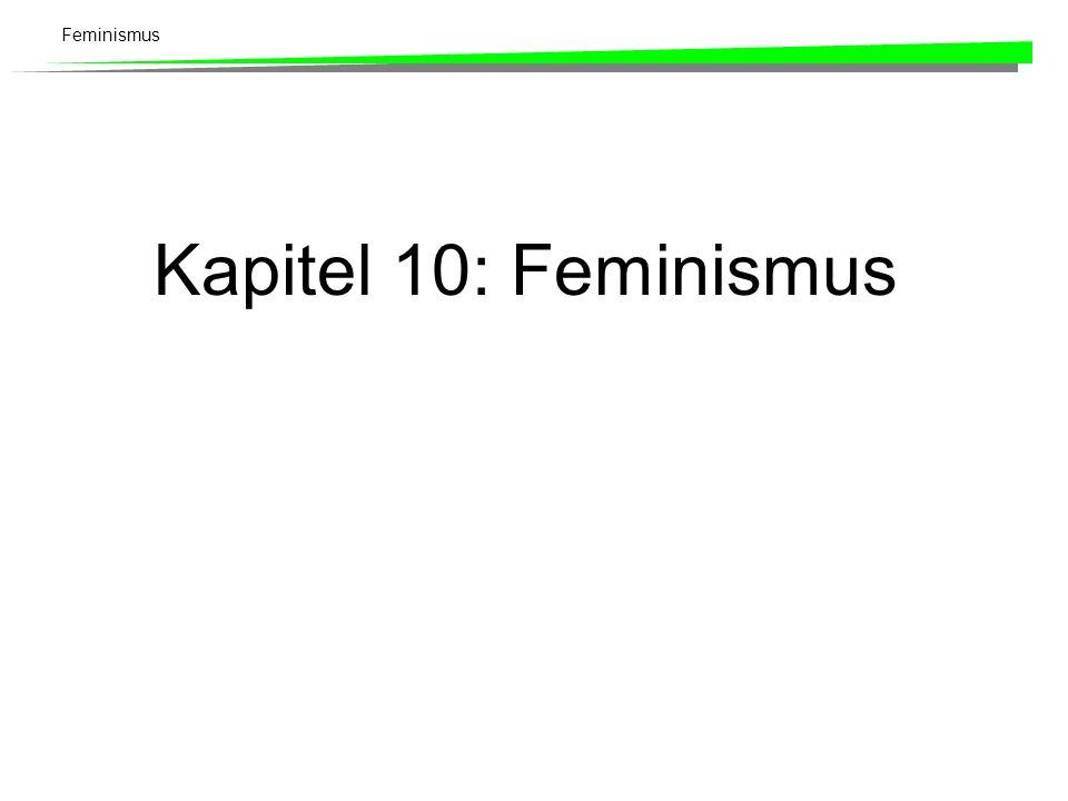 Feminismus Kapitel 10: Feminismus