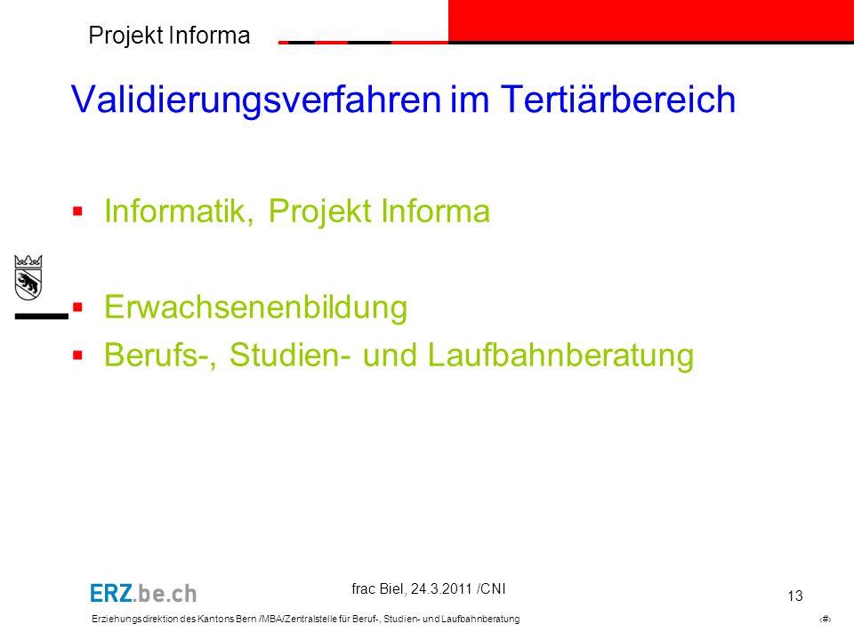Projekt Informa Erziehungsdirektion des Kantons Bern /MBA/Zentralstelle für Beruf-, Studien- und Laufbahnberatung # 13 Validierungsverfahren im Tertiä