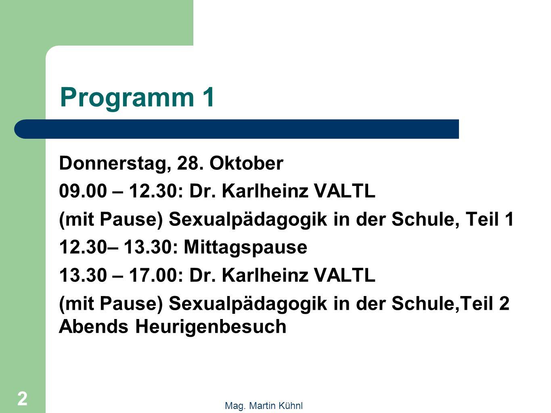 2 Mag. Martin Kühnl Programm 1 Donnerstag, 28. Oktober 09.00 – 12.30: Dr.