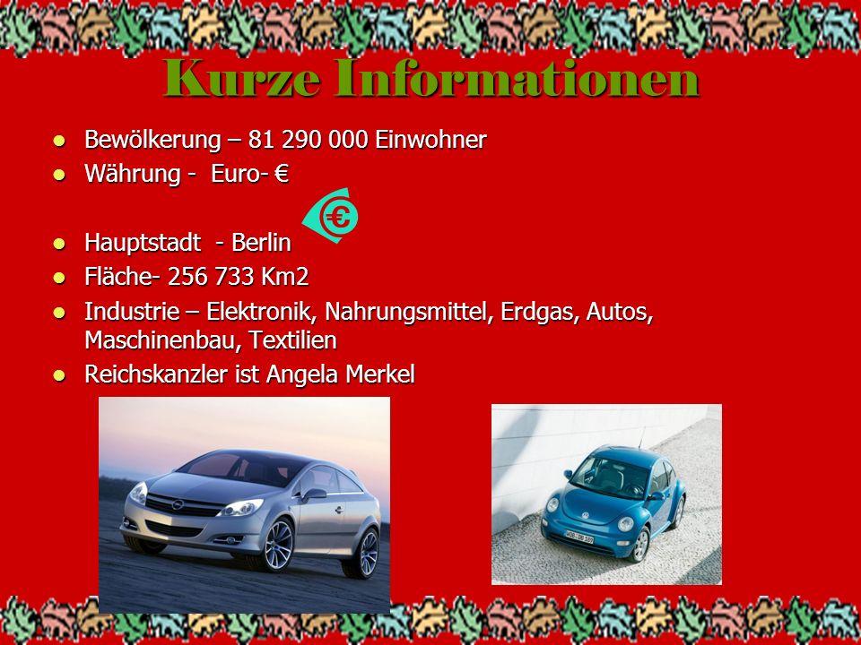Kurze Informationen Bewölkerung – 81 290 000 Einwohner Bewölkerung – 81 290 000 Einwohner Währung - Euro- Währung - Euro- Hauptstadt - Berlin Hauptsta