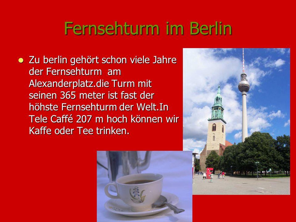 Fernsehturm im Berlin Zu berlin gehört schon viele Jahre der Fernsehturm am Alexanderplatz.die Turm mit seinen 365 meter ist fast der höhste Fernsehtu