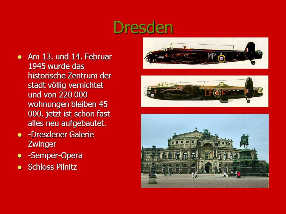 Dresden Am 13. und 14. Februar 1945 wurde das historische Zentrum der stadt völlig vernichtet und von 220 000 wohnungen bleiben 45 000. jetzt ist scho