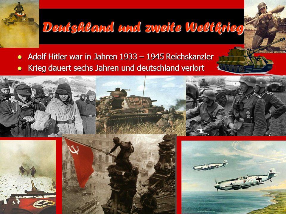 Deutshland und zweite Weltkrieg Adolf Hitler war in Jahren 1933 – 1945 Reichskanzler Adolf Hitler war in Jahren 1933 – 1945 Reichskanzler Krieg dauert