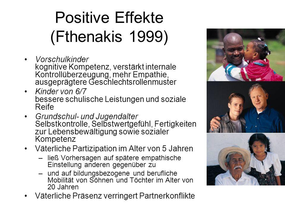 Positive Effekte (Fthenakis 1999) Vorschulkinder kognitive Kompetenz, verstärkt internale Kontrollüberzeugung, mehr Empathie, ausgeprägtere Geschlecht
