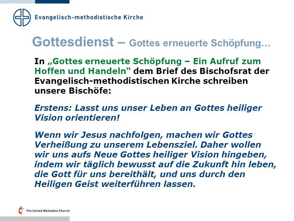 Gottesdienst – Gottes erneuerte Schöpfung… In Gottes erneuerte Schöpfung – Ein Aufruf zum Hoffen und Handeln dem Brief des Bischofsrat der Evangelisch