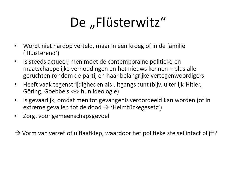 De Flüsterwitz Wordt niet hardop verteld, maar in een kroeg of in de familie (fluisterend) Is steeds actueel; men moet de contemporaine politieke en m