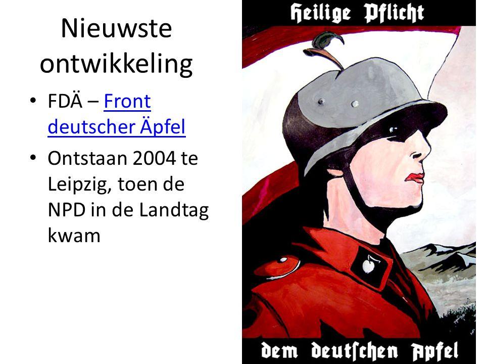Nieuwste ontwikkeling FDÄ – Front deutscher ÄpfelFront deutscher Äpfel Ontstaan 2004 te Leipzig, toen de NPD in de Landtag kwam