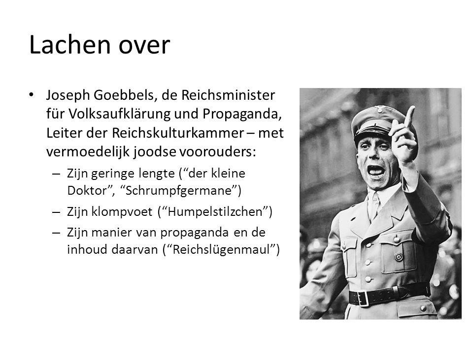 Lachen over Joseph Goebbels, de Reichsminister für Volksaufklärung und Propaganda, Leiter der Reichskulturkammer – met vermoedelijk joodse voorouders: