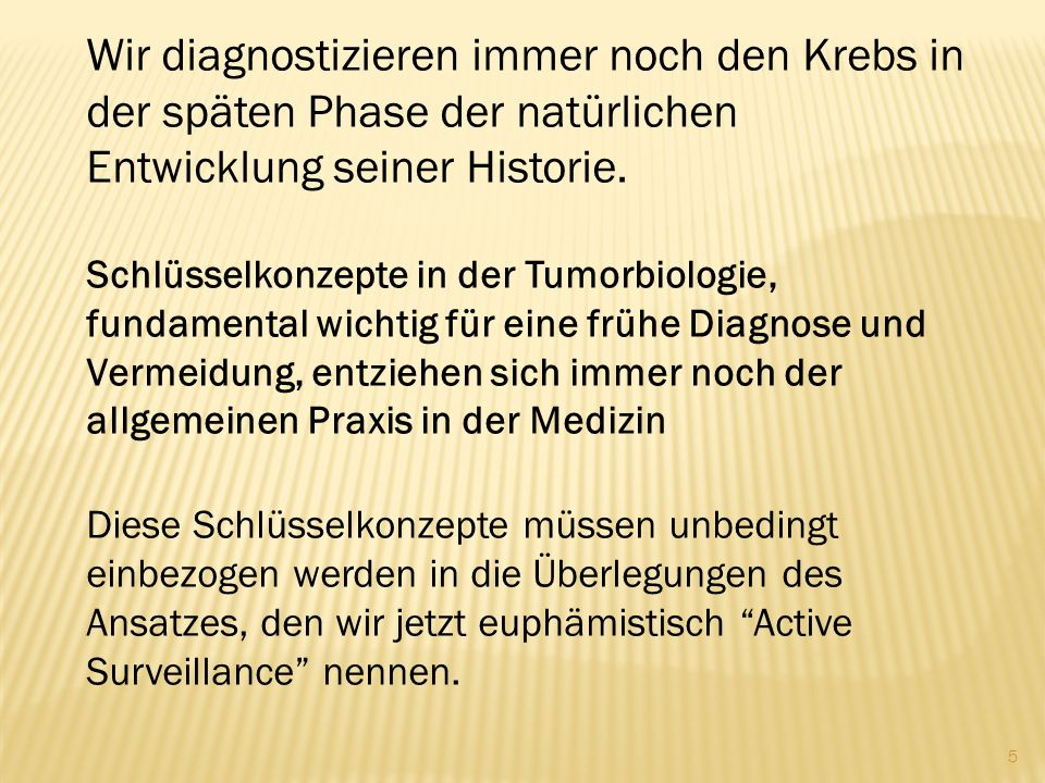 Wir diagnostizieren immer noch den Krebs in der späten Phase der natürlichen Entwicklung seiner Historie.