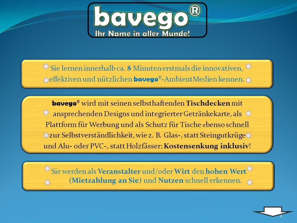 2 bavego ® wird mit seinen selbsthaftenden Tischdecken mit ansprechenden Designs und integrierter Getränkekarte, als Plattform für Werbung und als Sch