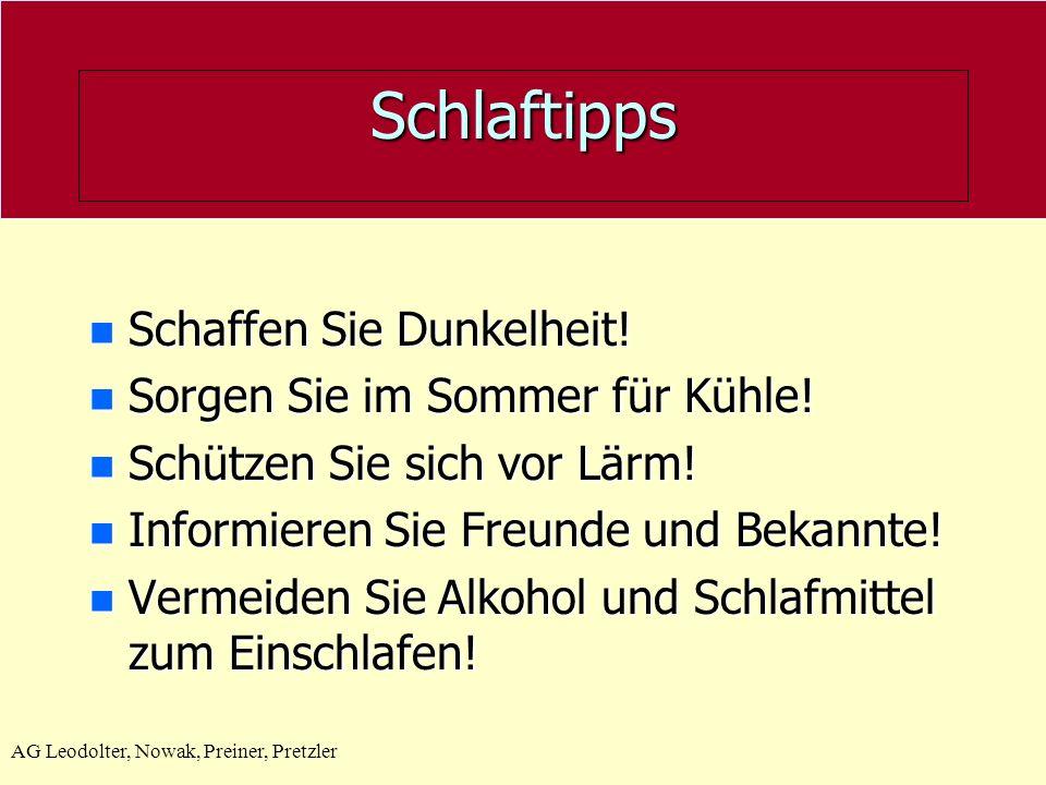 AG Leodolter, Nowak, Preiner, Pretzler Schlaftipps n Schaffen Sie Dunkelheit.