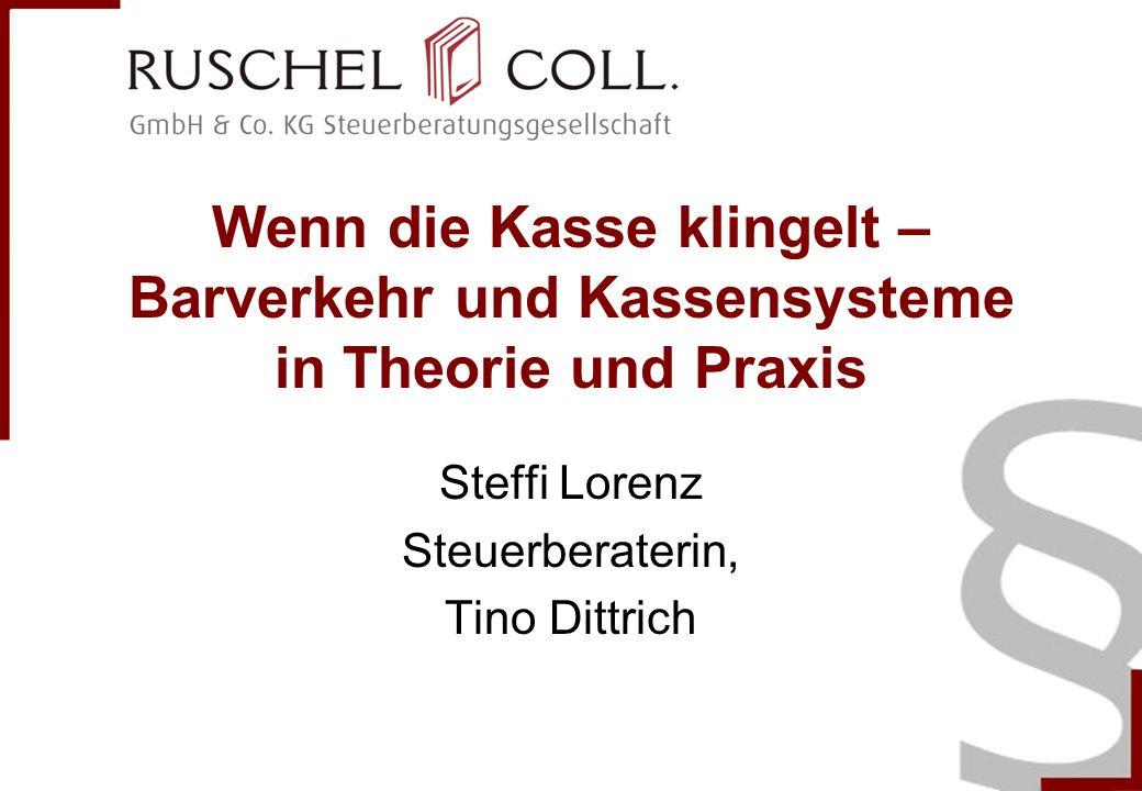 Wenn die Kasse klingelt – Barverkehr und Kassensysteme in Theorie und Praxis Steffi Lorenz Steuerberaterin, Tino Dittrich