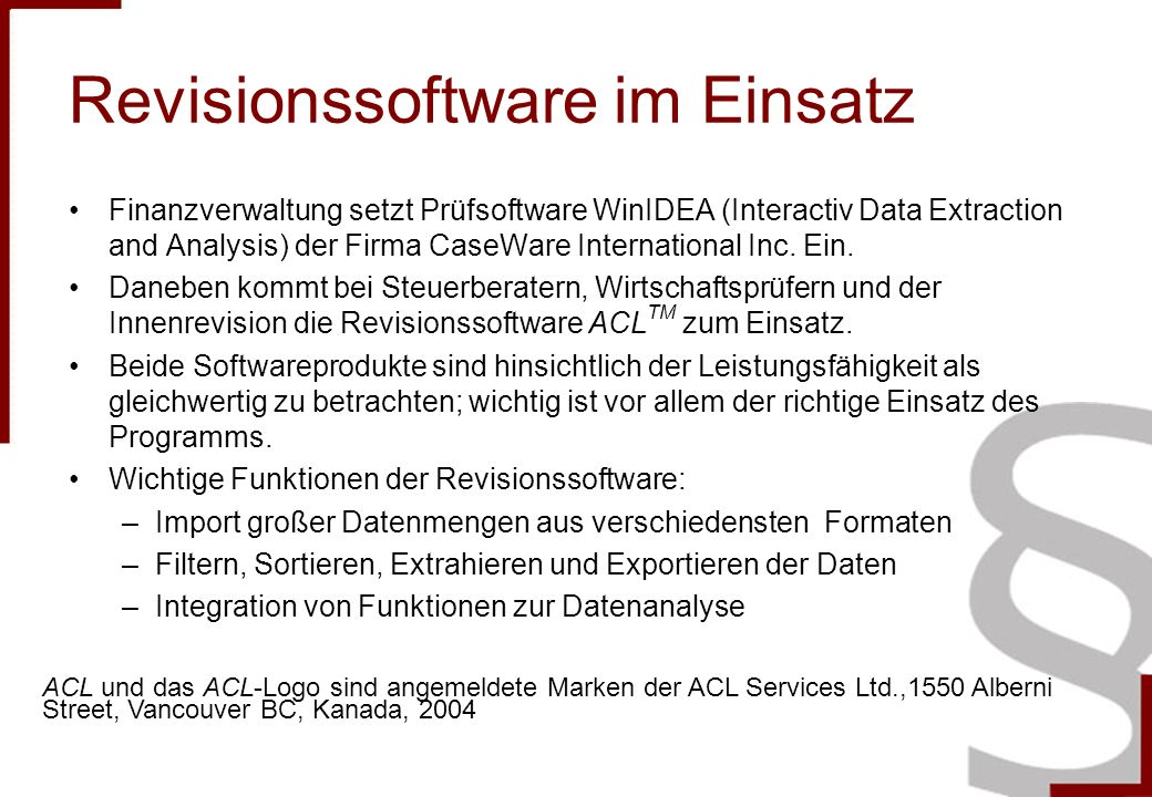 Revisionssoftware im Einsatz Finanzverwaltung setzt Prüfsoftware WinIDEA (Interactiv Data Extraction and Analysis) der Firma CaseWare International In