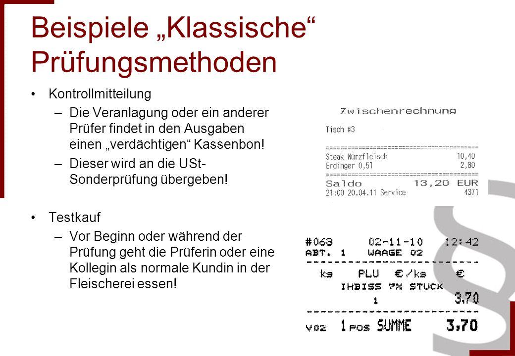 Beispiele Klassische Prüfungsmethoden Kontrollmitteilung –Die Veranlagung oder ein anderer Prüfer findet in den Ausgaben einen verdächtigen Kassenbon.