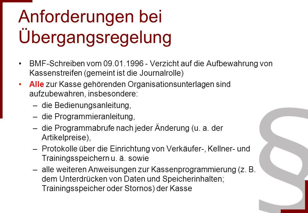 Anforderungen bei Übergangsregelung BMF-Schreiben vom 09.01.1996 - Verzicht auf die Aufbewahrung von Kassenstreifen (gemeint ist die Journalrolle) All