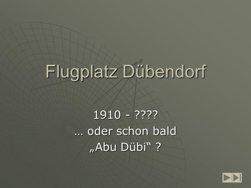 Flugplatz Dübendorf 1910 - … oder schon bald Abu Dübi