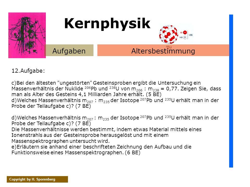 AufgabenAltersbestimmung Copyright by H. Sporenberg 12.Aufgabe: c)Bei den ältesten