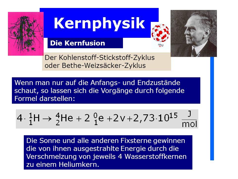 Kernphysik Die Kernfusion Wenn man nur auf die Anfangs- und Endzustände schaut, so lassen sich die Vorgänge durch folgende Formel darstellen: Die Sonn