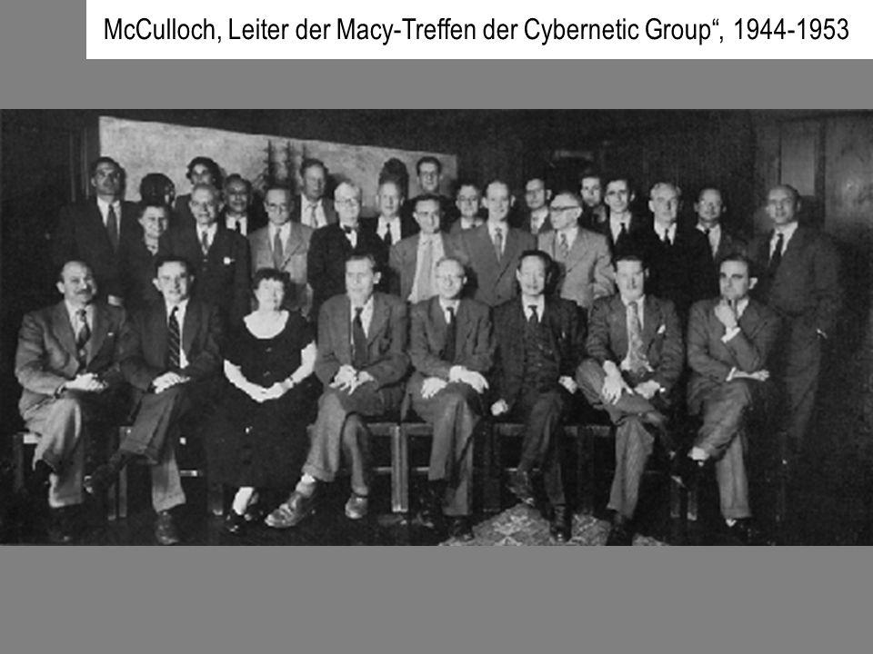 McCulloch, Leiter der Macy-Treffen der Cybernetic Group, 1944-1953