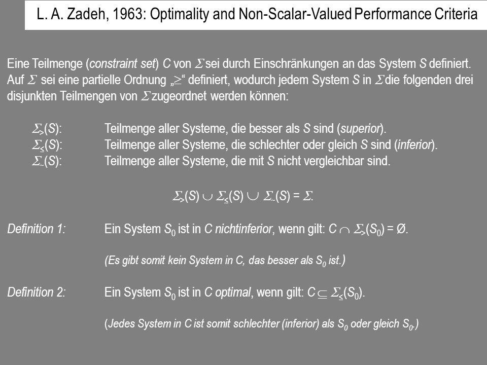 L. A. Zadeh, 1963: Optimality and Non-Scalar-Valued Performance Criteria Eine Teilmenge ( constraint set ) C von sei durch Einschränkungen an das Syst