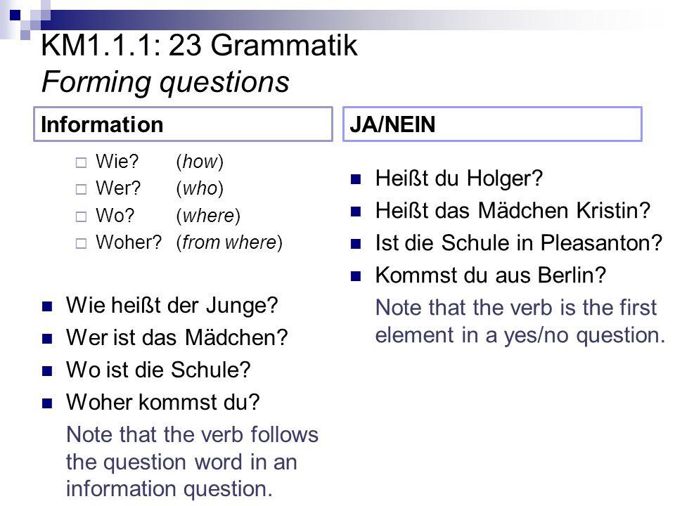 KM1.1.1: 23 Grammatik Forming questions Information Wie.