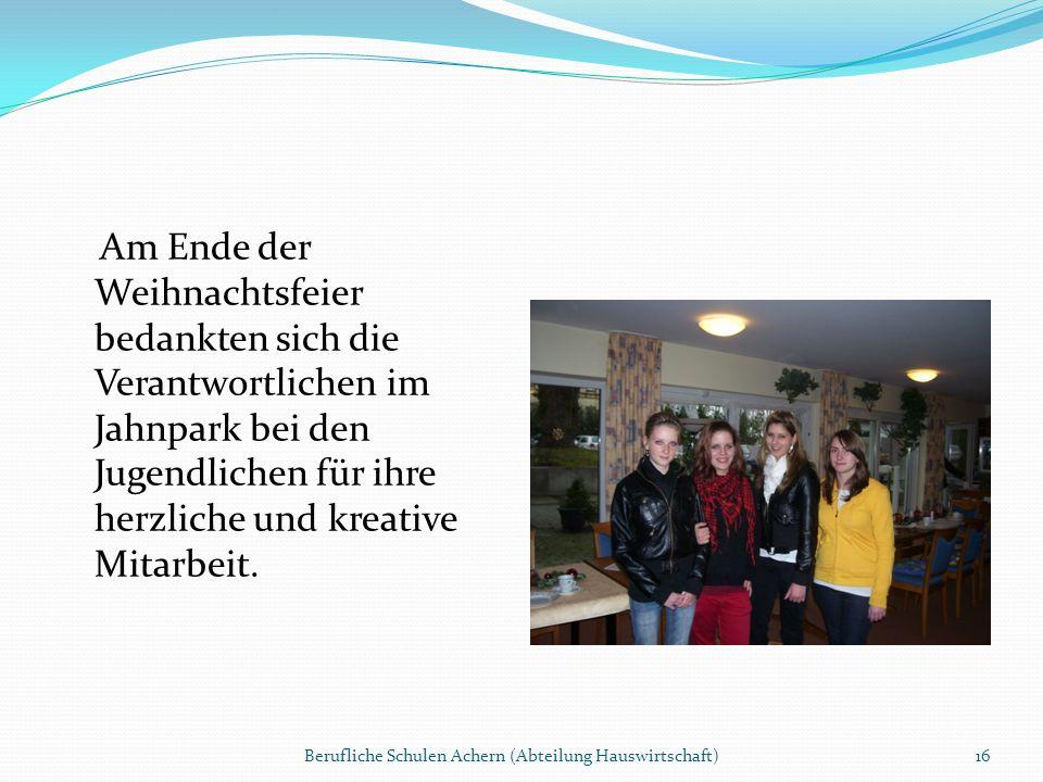 Am Ende der Weihnachtsfeier bedankten sich die Verantwortlichen im Jahnpark bei den Jugendlichen für ihre herzliche und kreative Mitarbeit. Berufliche