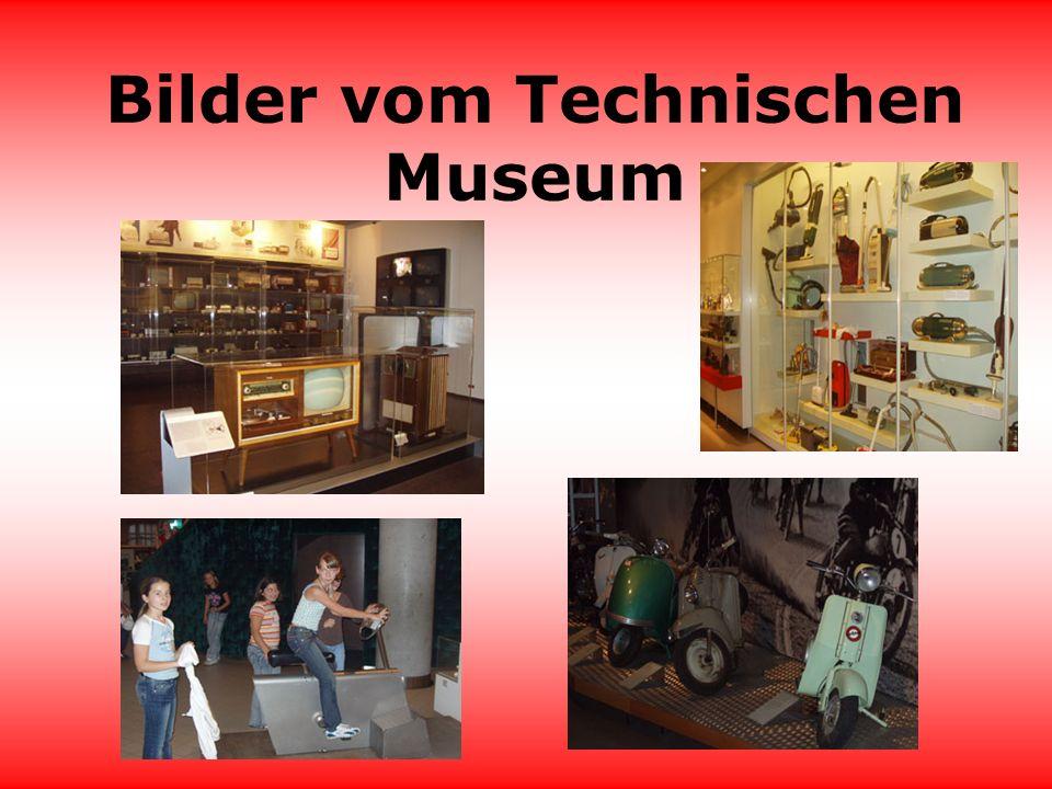 Technisches Museum Das Technische Museum war cool, man konnte verschiedene Dinge ausprobieren.
