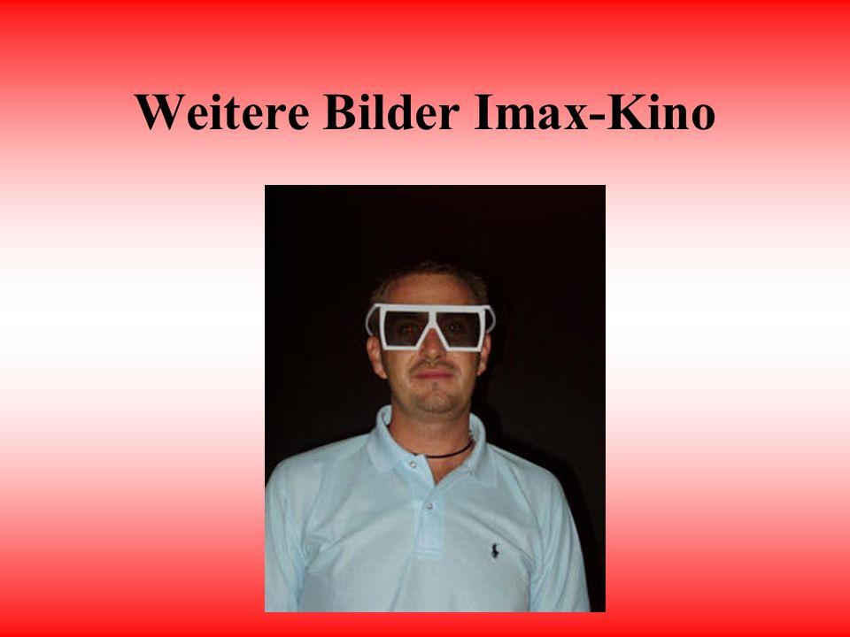 IMax-3D Kino Imax ist ein 3D-Kino.