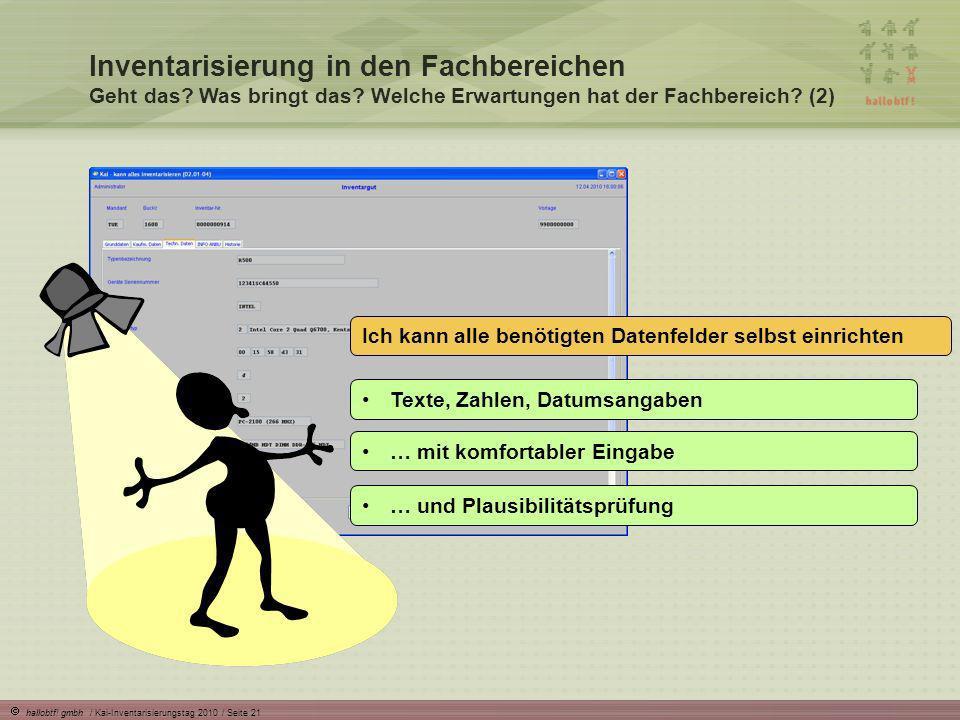 hallobtf! gmbh / Kai-Inventarisierungstag 2010 / Seite 21 Inventarisierung in den Fachbereichen Geht das? Was bringt das? Welche Erwartungen hat der F