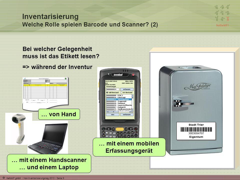 hallobtf! gmbh / Kai-Inventarisierungstag 2010 / Seite 9 Inventarisierung Welche Rolle spielen Barcode und Scanner? (2) Bei welcher Gelegenheit muss i