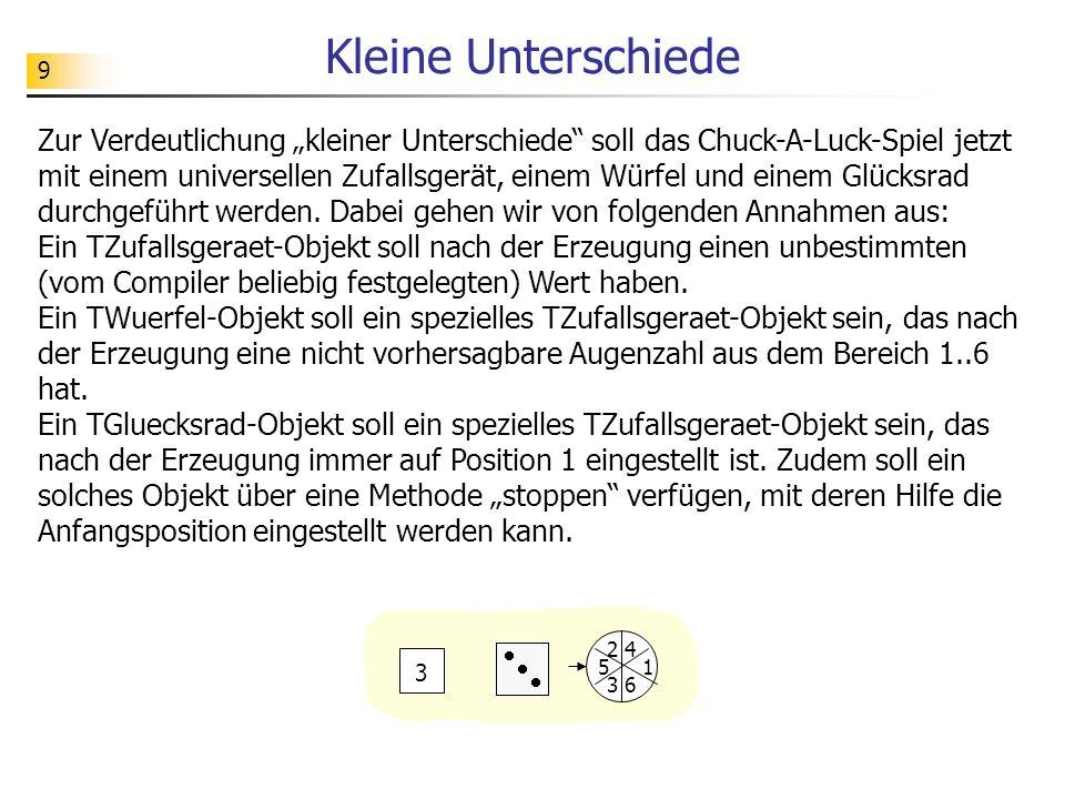 9 Kleine Unterschiede Zur Verdeutlichung kleiner Unterschiede soll das Chuck-A-Luck-Spiel jetzt mit einem universellen Zufallsgerät, einem Würfel und einem Glücksrad durchgeführt werden.