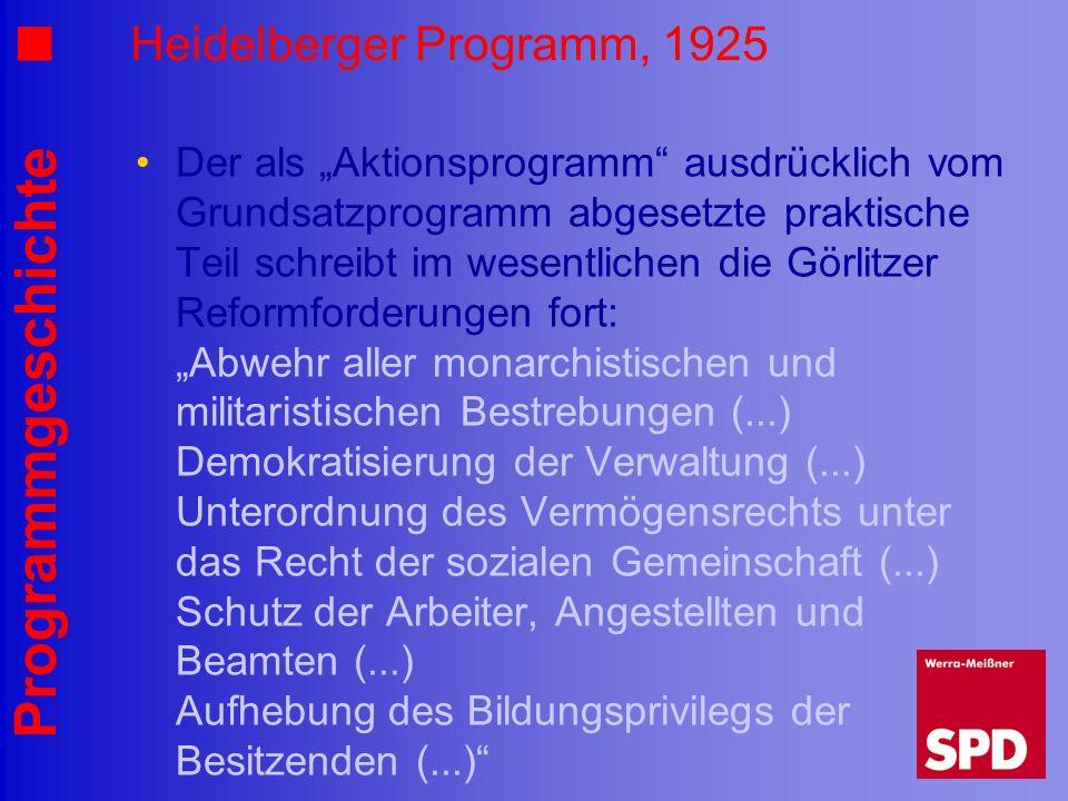 Programmgeschichte Heidelberger Programm, 1925 Der als Aktionsprogramm ausdrücklich vom Grundsatzprogramm abgesetzte praktische Teil schreibt im wesen