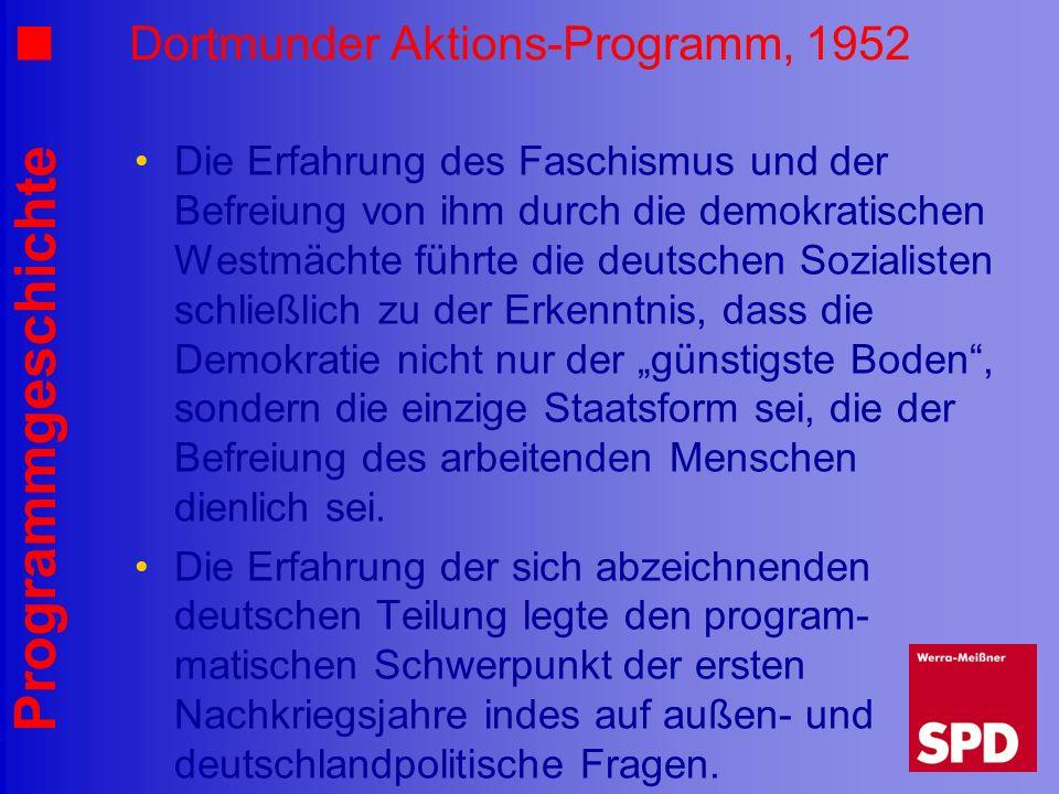 Programmgeschichte Dortmunder Aktions-Programm, 1952 Die Erfahrung des Faschismus und der Befreiung von ihm durch die demokratischen Westmächte führte